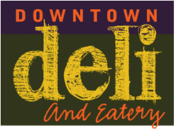 Our Menu | Downtown Deli and Eatery | A Scranton Deli serving breakfast, lunch, and dinner.